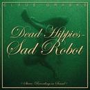 Dead Hippies Sad Robot/Claus Grabke