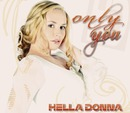 Only You/Hella Donna