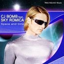 Space And Time/CJ Bomb feat. Sky Romica