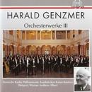 Harald Genzmer: Orchesterwerke III/Deutsche Radio Philharmonie Saarbrücken Kaiserslautern