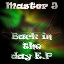 Back In The Day E.P/Master J