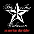 An American Storyteller/Big Jay Oakerson