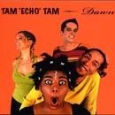 Dawn/Tam Echo Tam