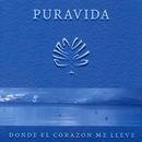 Donde El Corazon Me Lleve/Puravida