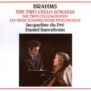 Brahms: The Two Cello Sonatas/Jacqueline du Pré/Daniel Barenboim