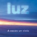 A Veces Un Cielo/Luz