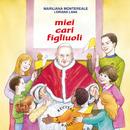 Miei Cari Figliuoli/Mariliana Montereale, Loriana Lana, Coro Regina dei Gigli