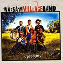 Uprooting/Warsaw Village Band