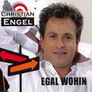 Egal wohin/Christian Engel