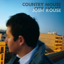 Country Mouse, City House/Josh Rouse