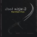 1001 Nights/Mad Sheer Khan