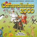 Carnevalissimo 2000/Mariliana Montereale, Loriana Lana, Coro Regina dei Gigli