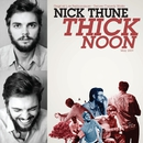 Thick Noon/Nick Thune