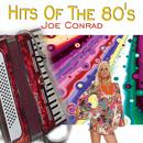 Hits Of The 80's/Joe Conrad