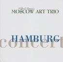 Hamburg Concert/Moscow Art Trio