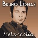 Melancolía/Bruno Lomas