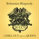 Bohemian Rhapdosy/A Chill Out Tribute To Queen Performers