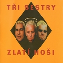 Zlati hosi/Tri Sestry