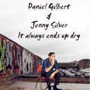 It' Always Ends Up Dry/Daniel Gilbert/Jenny Wilson