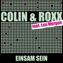 Einsam sein/Colin & Roxx feat. Lea Morgan