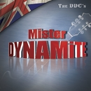 Mister Dynamite/The DDCs