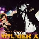 Snakeshow (Extended Version)/Wilmer X