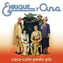 Caca-Culo-Pedo-Pis/Enrique Y Ana