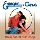 Baila con el Hula-hop/Enrique Y Ana