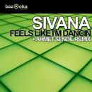 Feels Like I'm Dancin/Sivana