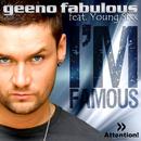 I´m Famous/Geeno Fabulous feat. Young Sixx