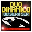 Quisiera Ser. Las Versiones Originales Del Musical/Duo Dinamico