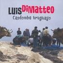 Candombe Uruguayo/Luis Di Matteo