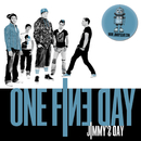 Jimmy's Day/One Fine Day