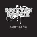 Nobody But You/Brixtonboogie