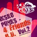 Disko Punks 4 Friends E.P. (Vol. 2)/Disko Punks 4 Friends E.P.
