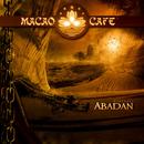 Macao Cafe presents Abadan/Roman Bunka & Hammond Schneider