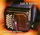 Siempre Hay Algo Nuevo / Tango y mas Aalla/Luis Di Matteo