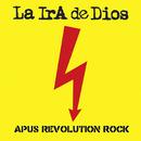 Apus Revolution Rock/La Ira De Dios