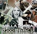 Good Things/Hella Donna