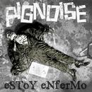 Estoy enfermo (con Melendi)/Pignoise