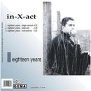 Eighteen Years/in-X-act