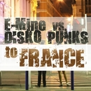 To France/E-Mine vs. Disko Punks