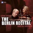 The Berlin Recital/Martha Argerich/Gidon Kremer