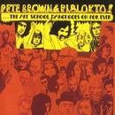 Things May Come and Things May Go, But The Art School Dance Goes On Forever/Pete Brown & Piblokto!