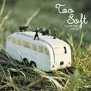 Breakfast Songs/Too Soft