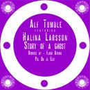 Story of a Ghost [feat. Halina Larsson] (Remixes)/Alf Tumble