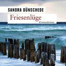 Friesenlüge (Ungekürzte Fassung)/Sandra Dünschede