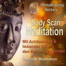 Body Scan Meditation - Mit Achtsamkeit und liebender Güte den Körper betrachten/Dipl. Psychologe Frank Beckers