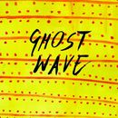 Ghost Wave EP/Ghost Wave