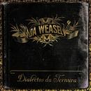 Dialectos Da Ternura/Da Weasel